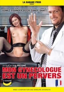 Mon Gynécologue est un pervers (Réal. Max Antoine)