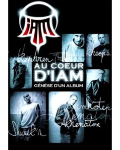 Au Cœur d'IAM : Coffret DVD + CD audio